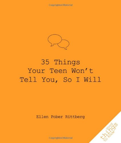 35 Things Your Teen Won't Tell You, So I Will   2009 9781596525542 Front Cover