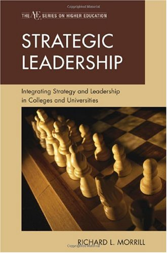 Strategic Leadership Integrating Strategy and Leadership in Colleges and Universities N/A edition cover
