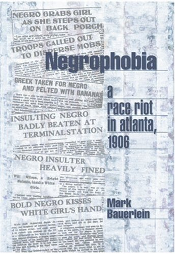 Negrophobia A Race Riot in Atlanta 1906 N/A edition cover