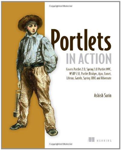 Portlets in Action Covers Portlet 2. 0, Spring 3. 0, Portlet MVC, WSRP 2. 0, Portlet Bridges, Ajax, Comet, Liferay, Gateln, Spring JDBC and Hibernate  2011 9781935182542 Front Cover