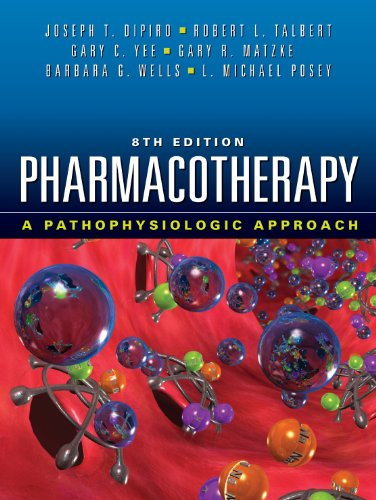 Pharmacotherapy A Pathophysiologic Approach 8th 2011 edition cover