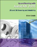 Up and Running with AutoCAD 2015 2D and 3D Drawing and Modeling  2015 9780128009543 Front Cover