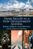 From Rio+20 to a New Development Agenda Building a Bridge to a Sustainable Future  2014 edition cover
