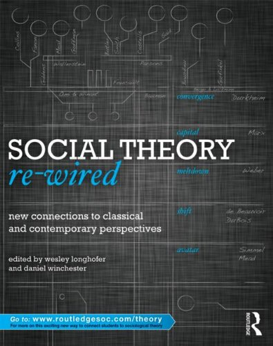 Social Theory Re-Wired New Connections to Classical and Contemporary Perspectives  2012 edition cover