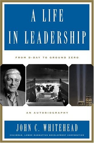 Life in Leadership From D-Day to Ground Zero - An Autobiography  2005 edition cover