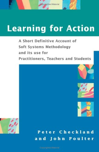 Learning for Action A Short Definitive Account of Soft Systems Methodology, and Its Use Practitioners, Teachers and Students  2006 edition cover