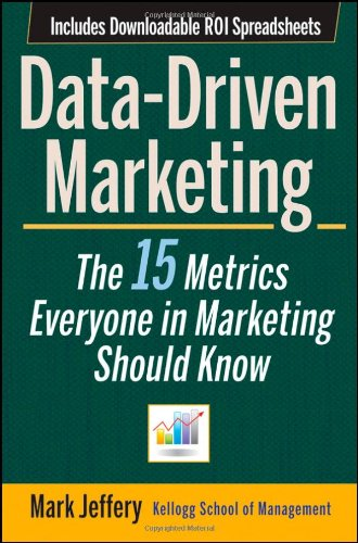 Data-Driven Marketing The 15 Metrics Everyone in Marketing Should Know  2010 edition cover