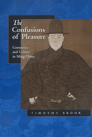 Confusions of Pleasure Commerce and Culture in Ming China  1999 edition cover