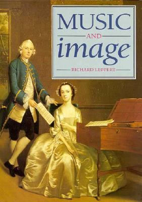 Music and Image Domesticity, Ideology and Socio-Cultural Formation in Eighteenth-Century England  2009 9780521448543 Front Cover