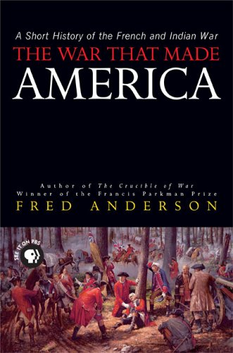 War That Made America A Short History of the French and Indian War  2005 edition cover