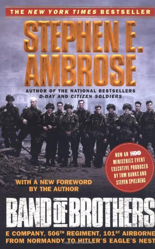 Band of Brothers E Company, 506th Regiment, 101st Airborne from Normandy to Hitler's Eagle's Nest 2nd 2001 (Movie Tie-In) 9780743224543 Front Cover