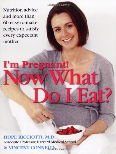 I'm Pregnant! Now What Do I Eat?  N/A 9780756628543 Front Cover