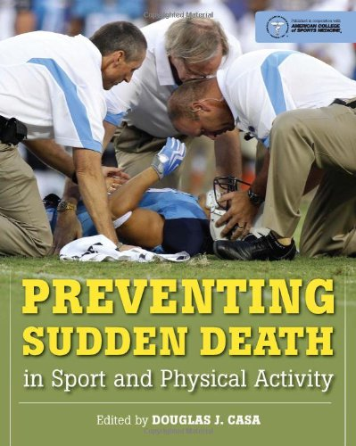 Preventing Sudden Death in Sport and Physical Activity   2012 (Revised) 9780763785543 Front Cover