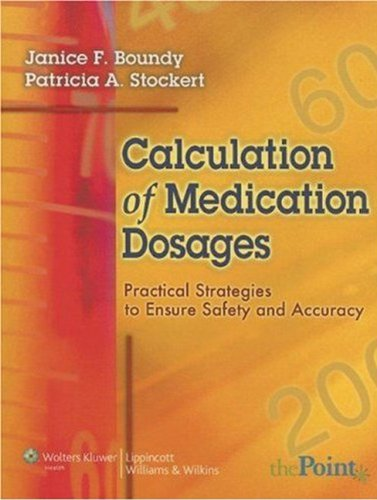 Calculation of Medication Dosages Practical Strategies to Ensure Safety and Accuracy  2007 edition cover