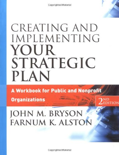 Creating and Implementing Your Strategic Plan A Workbook for Public and Nonprofit Organizations 2nd 2005 (Revised) edition cover