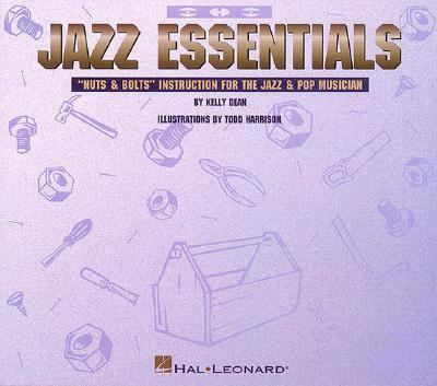 """Jazz Essentials """"Nuts and Bolts"""" Instruction for the Jazz and Pop Musician N/A edition cover"""