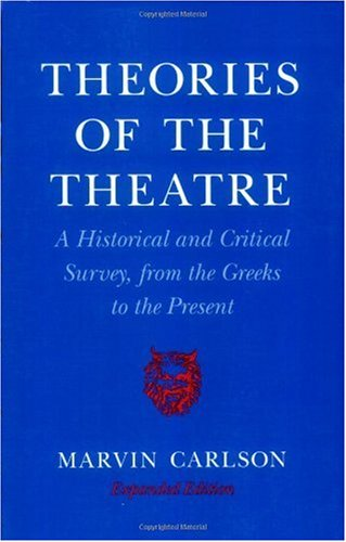 Theories of the Theatre A Historical and Critical Survey, from the Greeks to the Present N/A edition cover