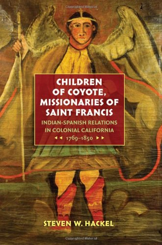 Children of Coyote, Missionaries of Saint Francis Indian-Spanish Relations in Colonial California, 1769-1850  2005 edition cover