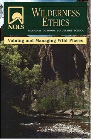 Wilderness Ethics Valuing and Managing Wild Places  2006 edition cover