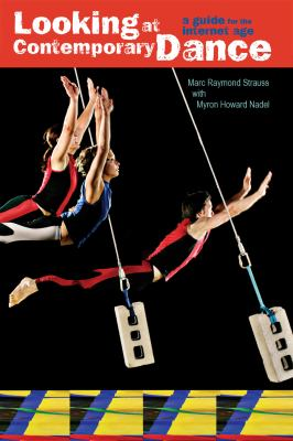 Looking at Contemporary Dance A Guide for the Internet Age  2012 edition cover