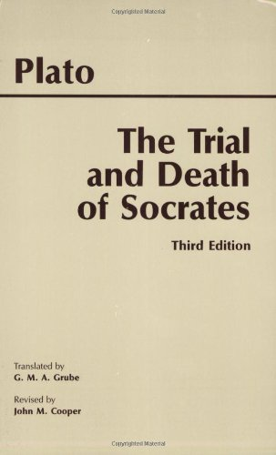 Trial and Death of Socrates Euthyphro, Apology, Crito, Death Scene from Phaedo 3rd 2000 (Revised) 9780872205543 Front Cover