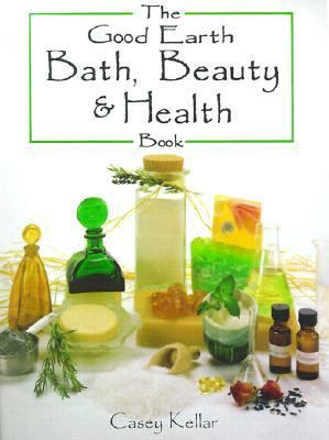 Good Earth Bath, Beauty and Health Book   2001 9780873419543 Front Cover