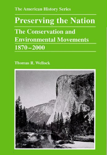 Preserving the Nation The Conservation and Environmental Movements, 1870-2000  2007 edition cover