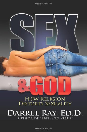 Sex and God How Religion Distorts Sexuality N/A edition cover