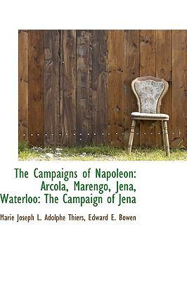 The Campaigns of Napoleon: Arcola, Marengo, Jena, Waterloo: the Campaign of Jena  2009 edition cover