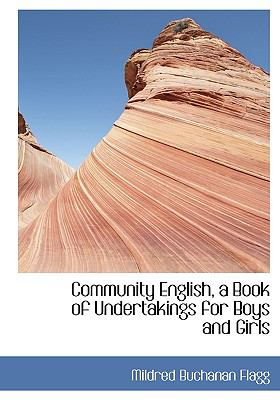Community English, a Book of Undertakings for Boys and Girls N/A 9781115253543 Front Cover