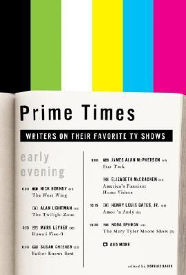 Prime Times Writers on Their Favorite TV Shows  2004 9781400047543 Front Cover