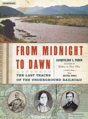 From Midnight to Dawn: The Last Tracks of the Underground Railroad, Library Edition  2007 9781400133543 Front Cover