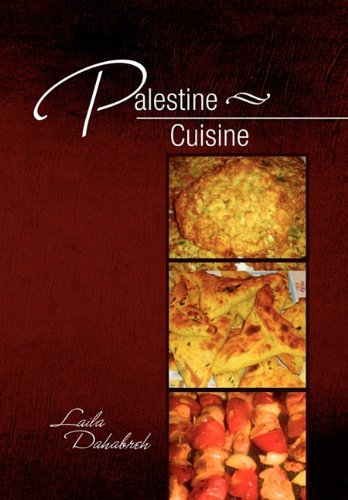 Palestine Cuisine  2011 9781462878543 Front Cover