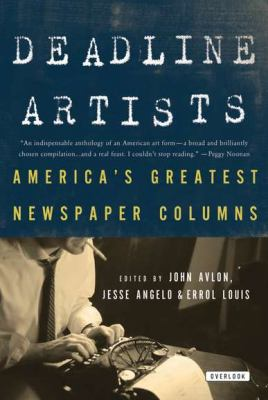 Deadline Artists America's Greatest Newspaper Columnists N/A edition cover