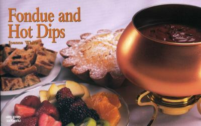Fondue and Hot Dips   2000 9781558672543 Front Cover