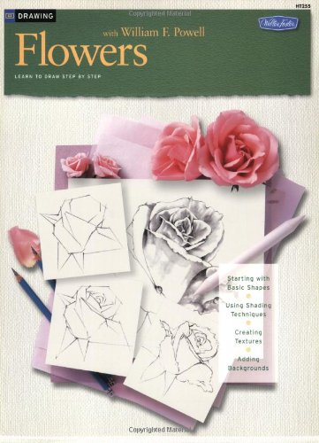 Drawing: Flowers with William F. Powell Learn to Paint Step by Step  1997 9781560101543 Front Cover