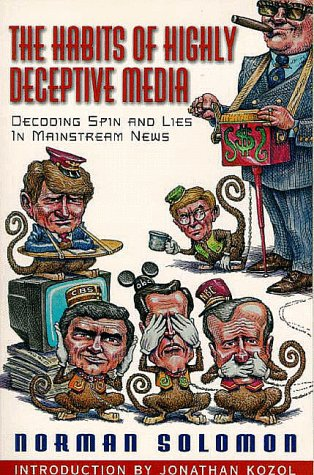 Habits of Highly Deceptive Media Decoding Spin and Lies in Mainstream News  1999 edition cover