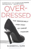 Overdressed The Shockingly High Cost of Cheap Fashion  2013 edition cover