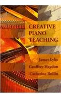 Creative Piano Teaching:  2011 9781609040543 Front Cover