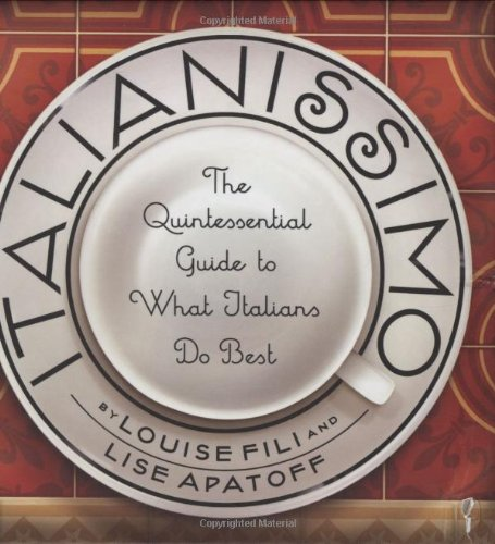 Italianissimo The Quintessential Guide to What Italians Do Best  2008 edition cover