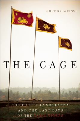Cage The Fight for Sri Lanka and the Last Days of the Tamil Tigers  2012 edition cover
