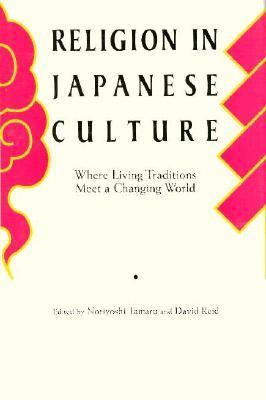 Religion in Japanese Culture : Where Living Traditions Meet a Changing World  1996 edition cover