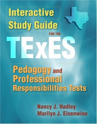Interactive Study Guide for the TExES Pedagogy and Professional Responsibilities Tests   2008 9780205503544 Front Cover