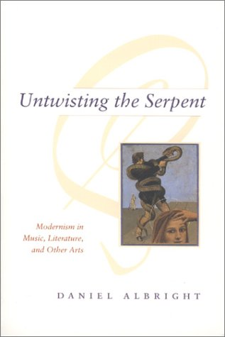Untwisting the Serpent Modernism in Music, Literature, and Other Arts  1999 edition cover