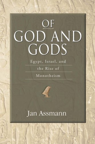 Of God and Gods Egypt, Israel, and the Rise of Monotheism  2008 edition cover