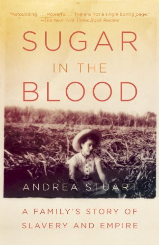 Sugar in the Blood A Family's Story of Slavery and Empire N/A edition cover