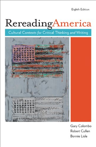 Rereading America Cultural Contexts for Critical Thinking and Writing 8th 2010 9780312548544 Front Cover