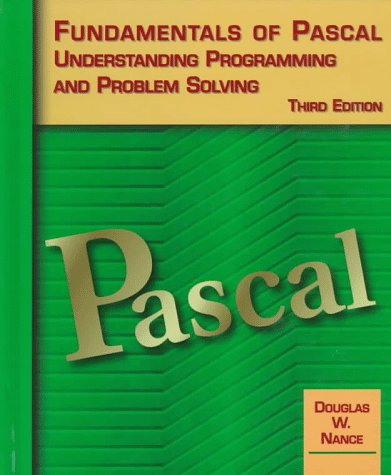 Fundamentals of Pascal, Understanding Programming and Problem Solving : Understanding Programming and Problem Solving 3rd 1997 edition cover