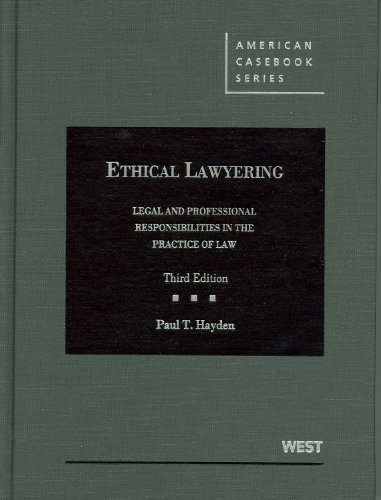 Ethical Lawyering Legal and Professional Responsibilities in the Practice of Law 3rd 2012 (Revised) edition cover