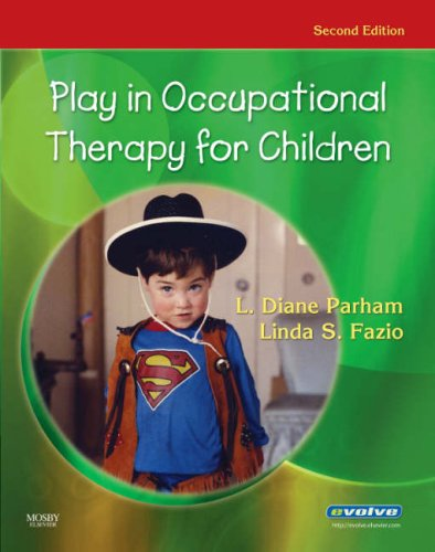 Play in Occupational Therapy for Children  2nd 2008 edition cover